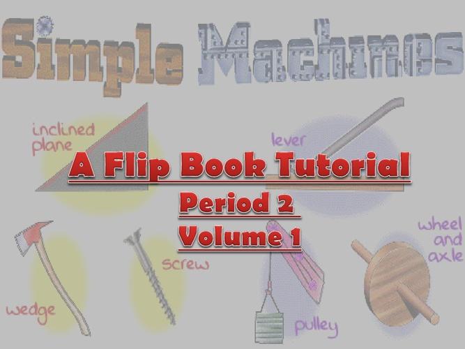 Simple Machines Period 2 Volume 1