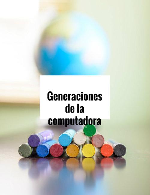 Las generaciones de la computadora