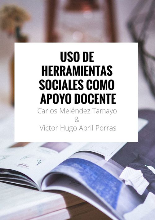 USO DE HERRAMIENTAS SOCIALES COMO APOYO DOCENTE