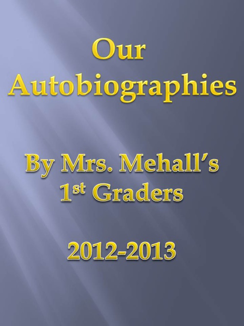 Mrs. Mehall's Class: Autobiographies