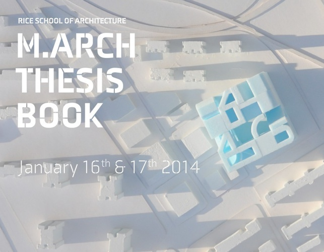 Rice School of Architecture Thesis Book