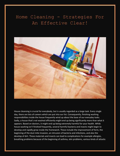 Home Cleaning - Strategies For An Effective Clear!