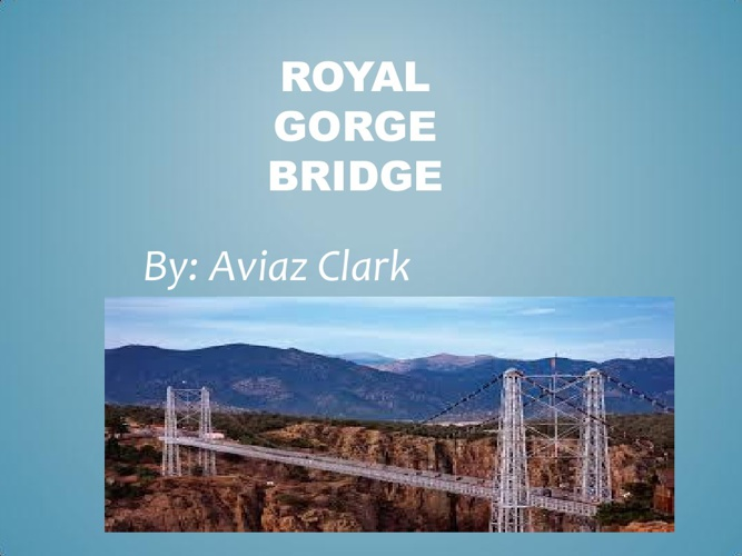 Royal Gorge Bridge Presentation