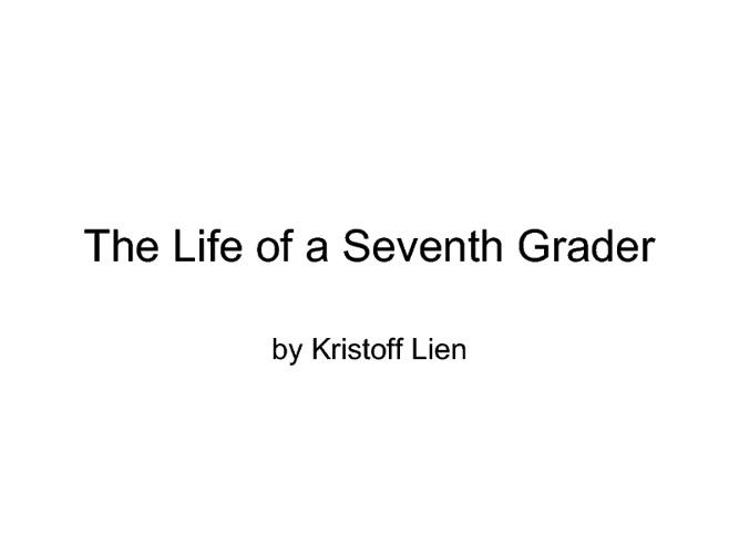 life of a seventh grader