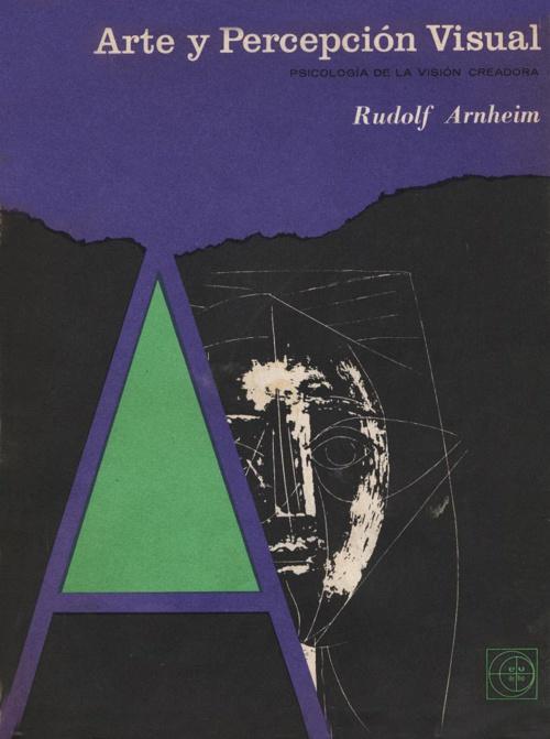 Arte y Percepción Visual - Rudolph Arheim