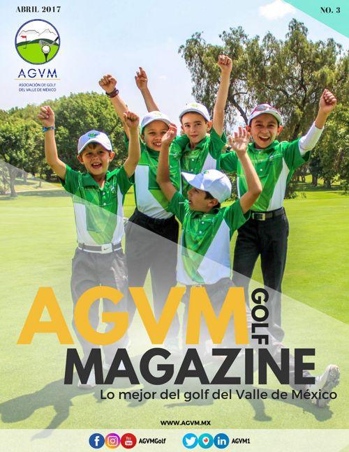 No. 3 · AGVM Golf Magazine  · Abril - Junio 2017