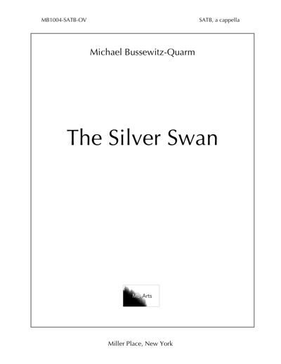 """The Silver Swan"" SATB, a cappella (Bussewitz-Quarm)"