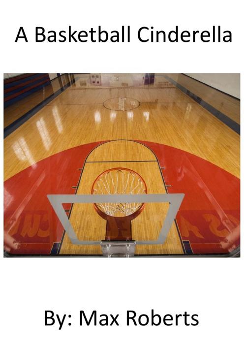 A basketball cinderela:by Max Roberts