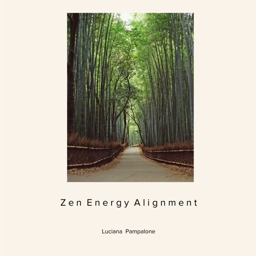 Zen Energy Alignment by Luciana Pampalone