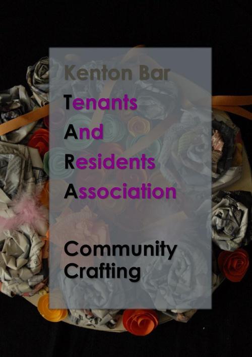 Community Crafting: Kenton Bar Tenants and Residents Association