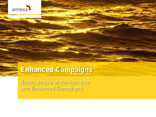 ENHANCED CAMPAIGNS