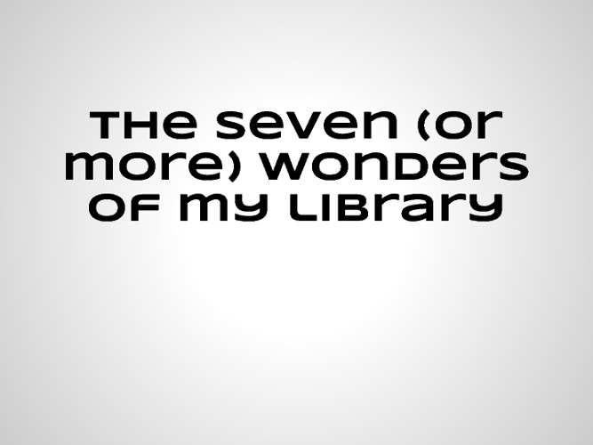 The Seven (or more) Wonders of the Library