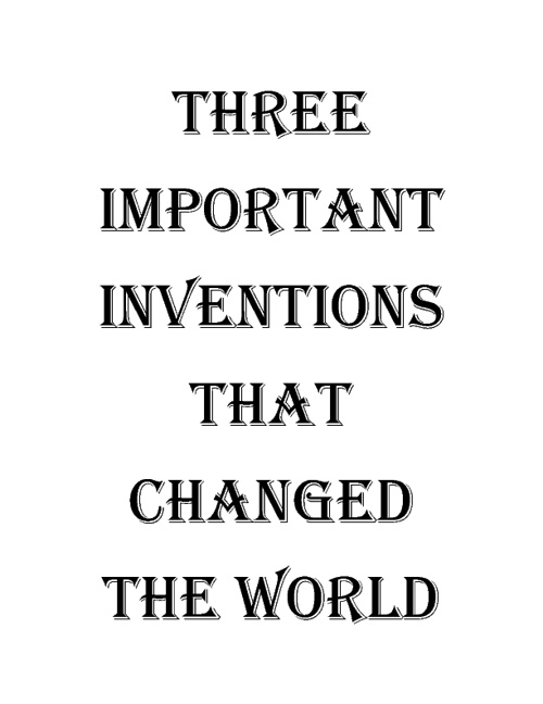 Three Important Inventions