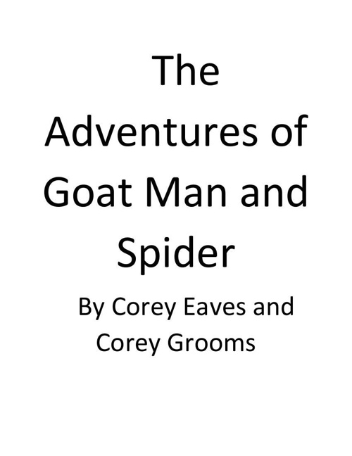 The Adventures of Goat Man and Spider Monkey