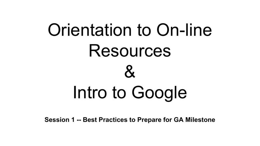 PL Session 1 2014-15 Best Pract to Prepare for GA Milestone