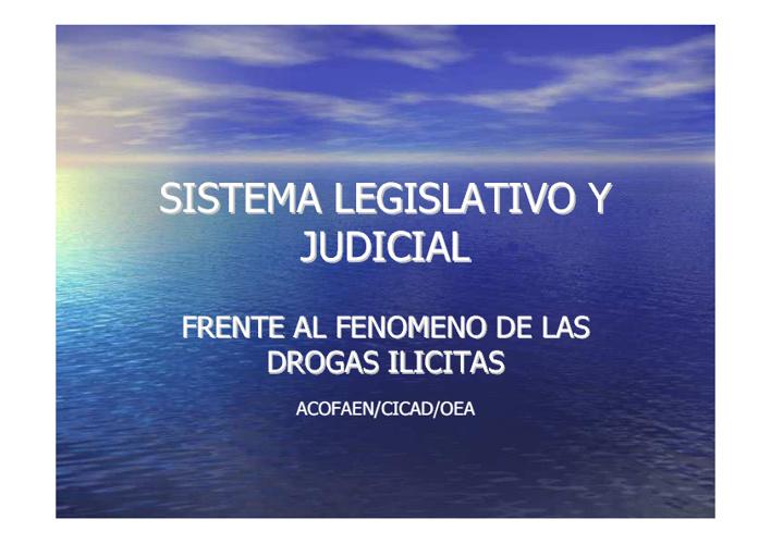 SISTEMA LEGISLATIVO Y JUDICIAL FRENTE A LAS DROGAS