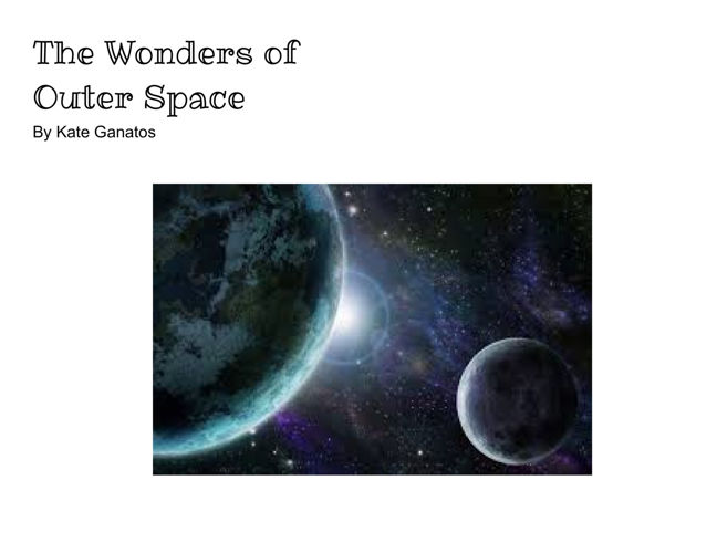 The Wonders of Outer Space