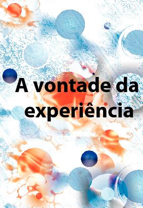 A vontade da experiência