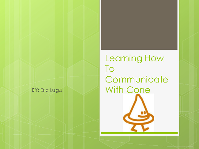 Learning How To Communicate With Cone