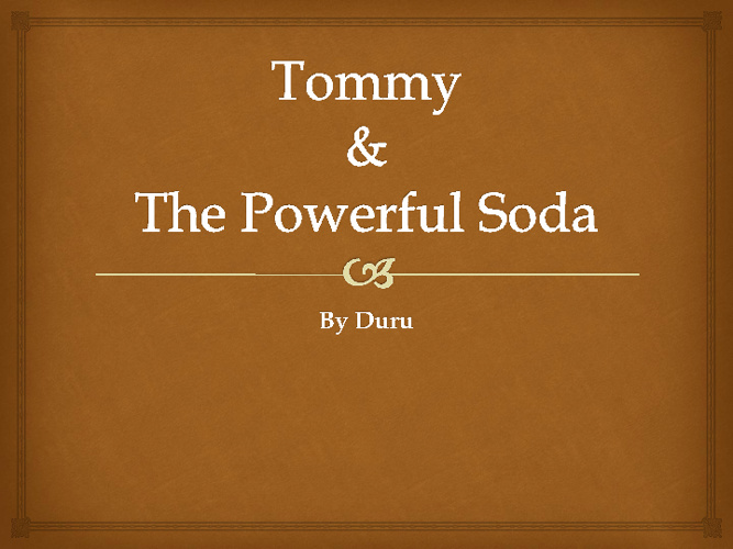 Tommy and the Powerful Soda