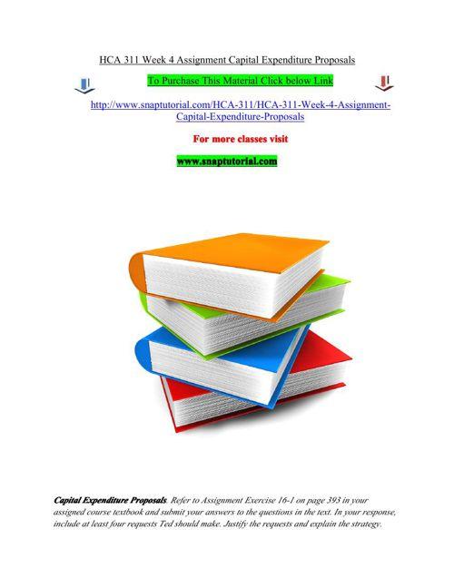 HCA 311 Week 4 Assignment Capital Expenditure Proposals