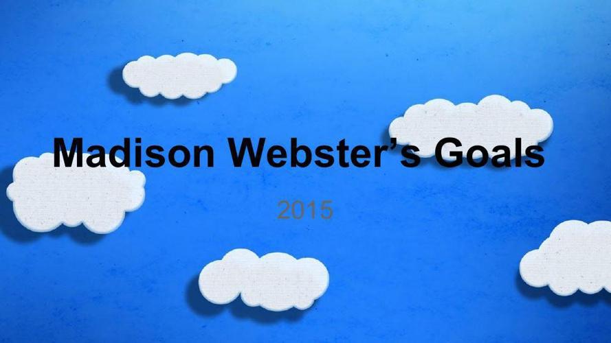 Madison's Goals