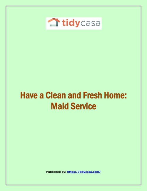Have a Clean and Fresh Home - Maid Service