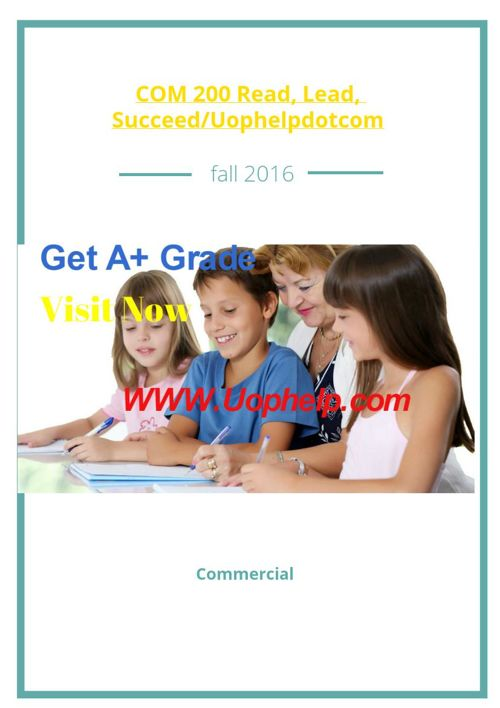 COM 200 Read, Lead, Succeed/Uophelpdotcom