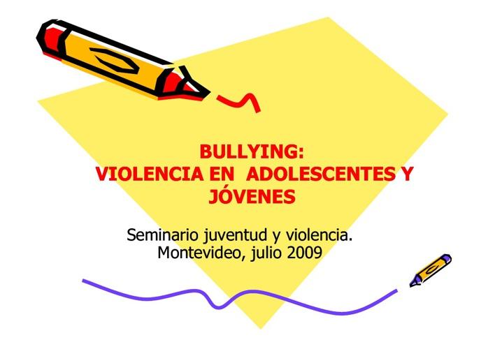 VIOLENCIA EN ADOLESCENTES Y JÓVENES: BULLYING