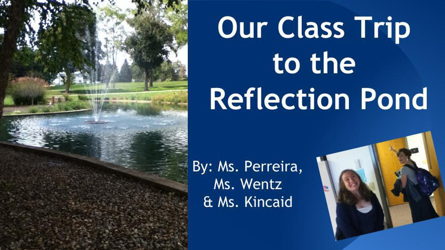 Reflection Pond Field Trip