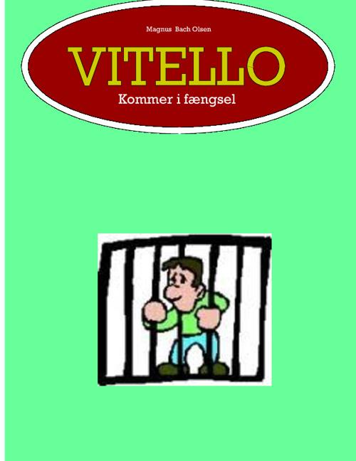 Vitello kommer i fængsel