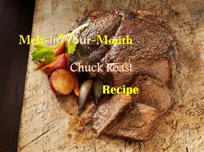 Melt-In-Your-Mouth Chuck Roast Recipe