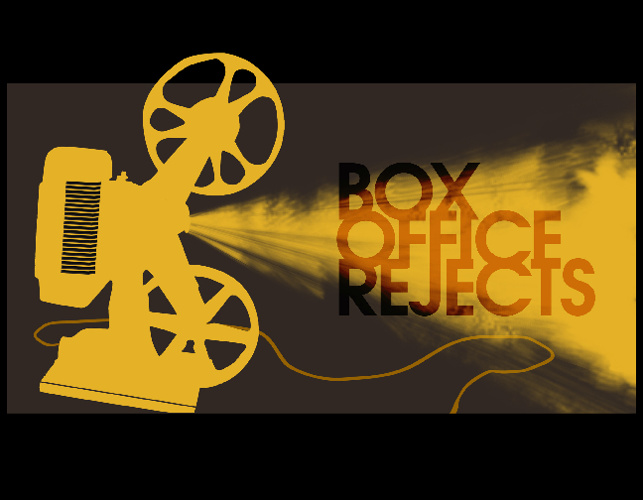Box Office Rejects