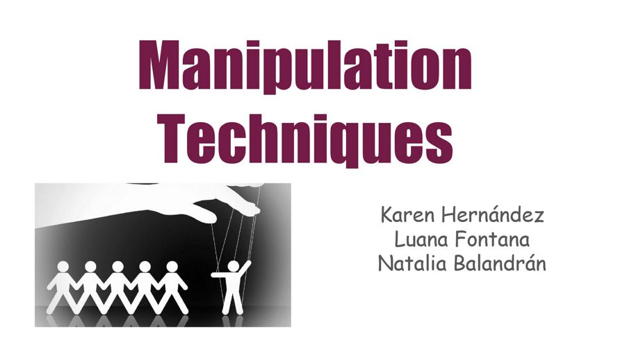 Manipulation Technique