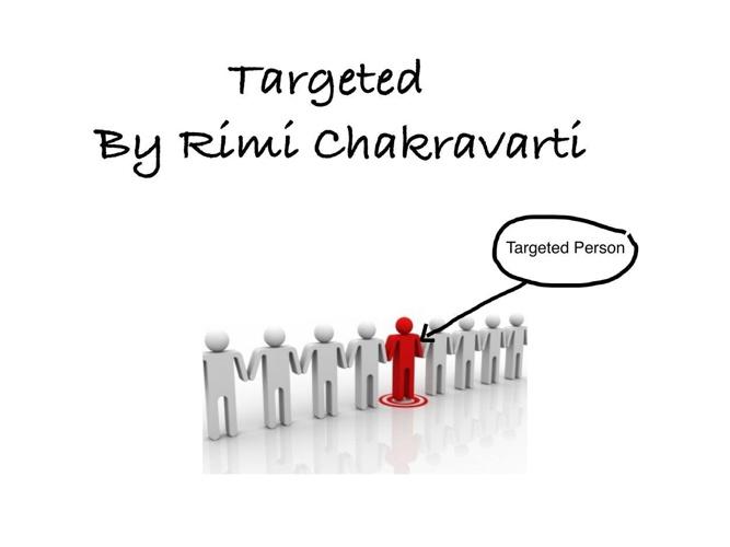 Targeted By Rimi Chakravarti