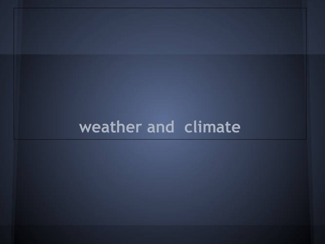 Weather Climate by Kyle C. and  Jake V.