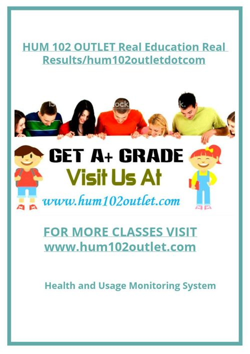 HUM 102 OUTLET Real Education Real Results/hum102outletdotco