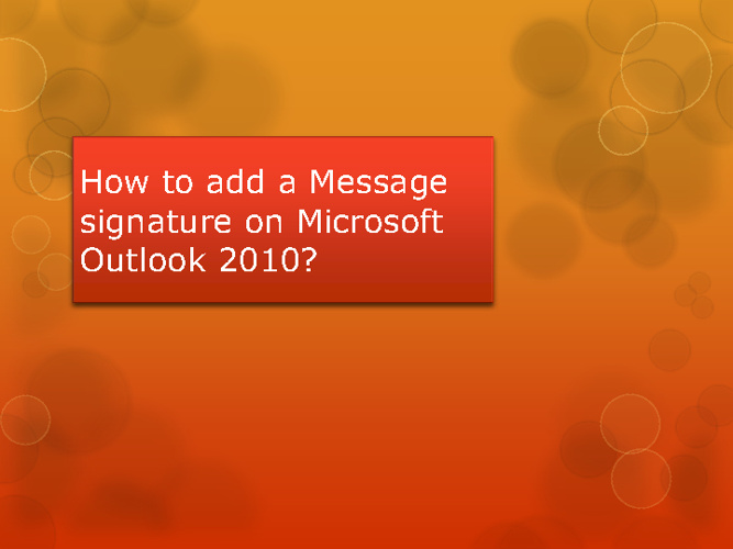 How to add a message signature on microsoft outlook