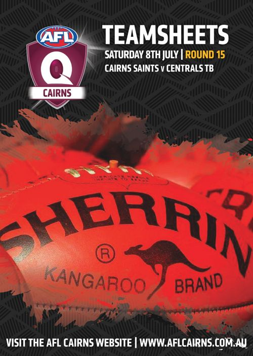 AFL Cairns Teamsheets Round 15  Saturday 8th July