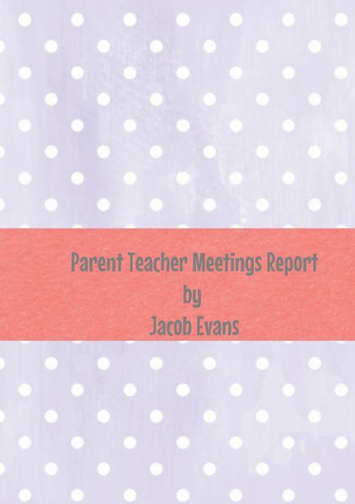 Parent Teacher Meeting Report