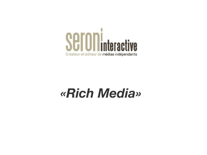 Offre Rich Media - Seroni Interactive