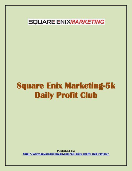 Square Enix Marketing-5k Daily Profit Club