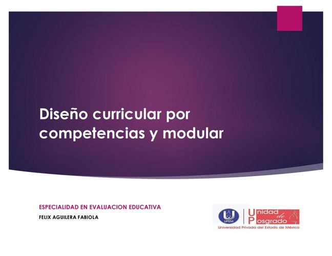 DISEÑO CURRICULAR POR COMPETENCIAS Y MODULAR