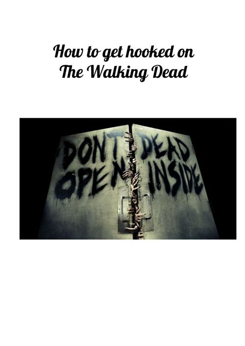 How to get hooked on the Walking Dead