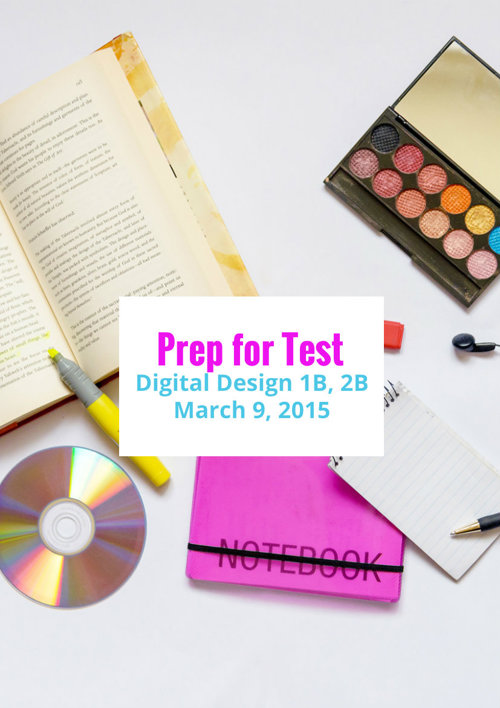 Prep for Essay Test: Digital Design 1B, 2B 03.09.15