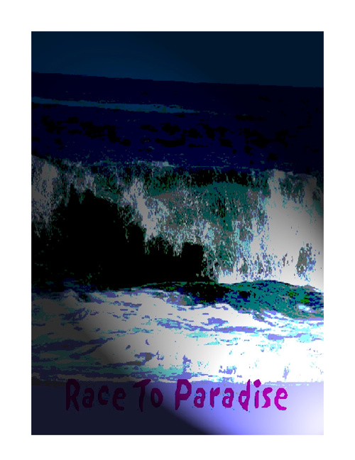 Race to Paradise, A Novel by: Larry L. Evans