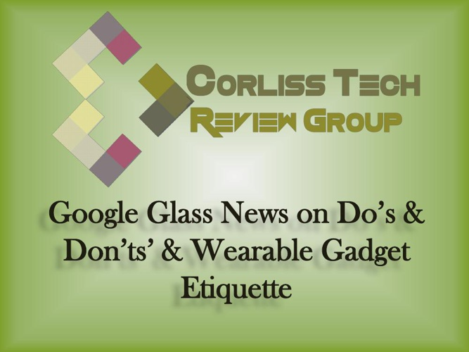 The Corliss Group Latest Tech Review