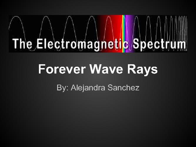 Forever Wave Rays: 8-2 , Alejandraa Sanchez