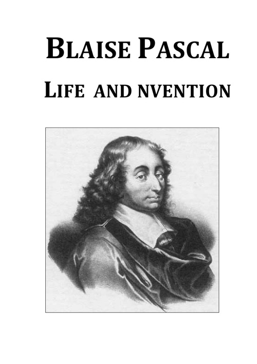 BLAISE PASCAL LIFE  AND NVENTION