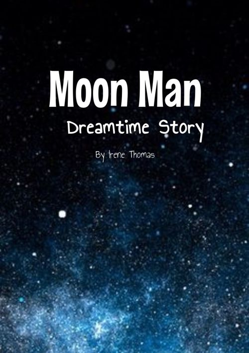 Dreamtime Story - Moon Man